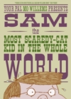 Sam, the Most Scaredy-cat Kid in the Whole World - Book