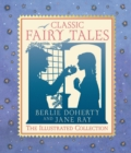 Classic Fairy Tales : The Illustrated Collection - Book