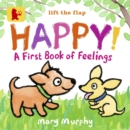 Happy!: A First Book of Feelings - Book