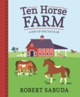 Ten Horse Farm : A Pop-up Spectacular - Book