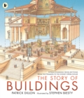The Story of Buildings : Fifteen Stunning Cross-sections from the Pyramids to the Sydney Opera House - Book