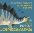 My First Pop-Up Dinosaurs : 15 Incredible Pop-ups - Book