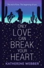 Only Love Can Break Your Heart - eBook