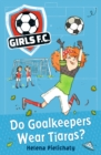 Girls FC 1: Do Goalkeepers Wear Tiaras? - Book