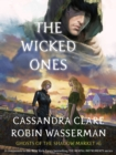 Ghosts of the Shadow Market 6: The Wicked Ones - eBook