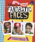 Fantastic Faces : Transform yourself into 12 dramatic characters - Book