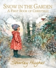 Snow in the Garden: A First Book of Christmas - Book