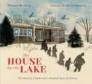 The House by the Lake: The Story of a Home and a Hundred Years of History - Book