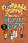 Football School: The Ultimate Puzzle Book : 100 brilliant brain-teasers - Book