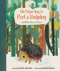 The Proper Way to Meet a Hedgehog and Other How-To Poems - Book