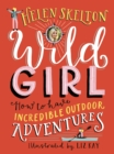 Wild Girl: How to Have Incredible Outdoor Adventures - Book