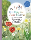 We're Going on a Bear Hunt: Let's Discover Flowers and Trees - Book