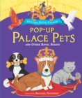 Pop-up Palace Pets and Other Royal Beasts - Book