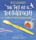 The Tale of a Toothbrush: A Story of Plastic in our Oceans - Book