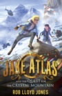Jake Atlas and the Quest for the Crystal Mountain - eBook