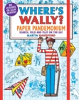 Where's Wally? Paper Pandemonium : Search, fold and play on the go! - Book