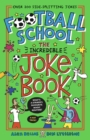 Football School: The Incredible Joke Book - Book