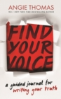 Find Your Voice : A Guided Journal for Writing Your Truth - Book