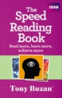 The Speed Reading Book : Read more, learn more, achieve more - Book
