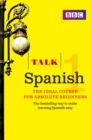Talk Spanish Enhanced eBook (with audio) - Learn Spanish with BBC Active : The bestselling way to make learning Spanish easy - eBook