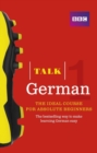 Talk German 1 (Book/CD Pack) : The ideal German course for absolute beginners - Book