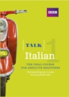Talk Italian 1 (Book/CD Pack) : The ideal Italian course for absolute beginners - Book