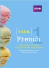 Talk French 1 (Book/CD Pack) : The ideal French course for absolute beginners - Book