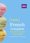 Talk French Complete (Book/CD Pack) : Everything you need to make learning French easy - Book