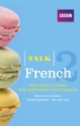 Talk French 2 (Book/CD Pack) : The ideal course for improving your French - Book