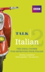 Talk Italian 2 (Book/CD Pack) : The ideal course for improving your Italian - Book