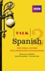 Talk Spanish 2 (Book/CD Pack) : The ideal course for improving your Spanish - Book