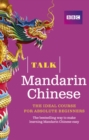 Talk Mandarin Chinese (Book/CD Pack) : The ideal Chinese course for absolute beginners - Book