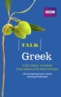 Talk Greek (Book/CD Pack) : The ideal Greek course for absolute beginners - Book