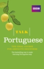 Talk Portuguese (Book/CD Pack) : The ideal Portuguese course for absolute beginners - Book