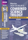 BBC Bitesize AQA GCSE (9-1) Combined Science Trilogy Higher Workbook - Book