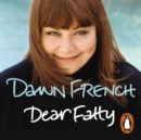 Dear Fatty : The Perfect Mother's Day Read - eAudiobook