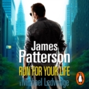 Run For Your Life : (Michael Bennett 2). A ruthless killer. A brilliant plan. One chance to stop him. - eAudiobook