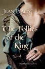 The Follies of the King : (Plantagenet Saga) - eBook