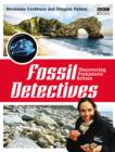 The Fossil Detectives : Discovering Prehistoric Britain - eBook