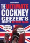 The Ultimate Cockney Geezer's Guide to Rhyming Slang - eBook