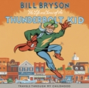 The Life And Times Of The Thunderbolt Kid : Travels Through my Childhood - eAudiobook