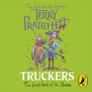 Truckers : The First Book of the Nomes - eAudiobook