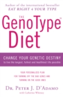 The GenoType Diet : Change Your Genetic Destiny to Live the Longest, Fullest and Healthiest Life Possible - eBook