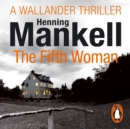 The Fifth Woman : Kurt Wallander - eAudiobook
