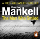 The Man Who Smiled : Kurt Wallander - eAudiobook