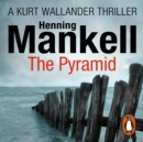 The Pyramid : Kurt Wallander - eAudiobook