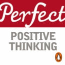 Perfect Positive Thinking - eAudiobook