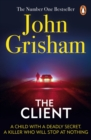 The Client : The blockbuster from the master of the legal thriller - eBook