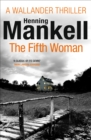 The Fifth Woman : Kurt Wallander - eBook