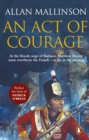 An Act Of Courage : (Matthew Hervey 7) - eBook